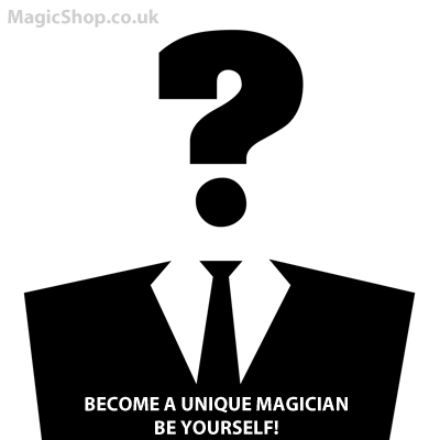 Be a unique magician, Be Yourself