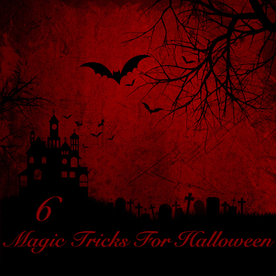 6 Best Magic Tricks for Halloween