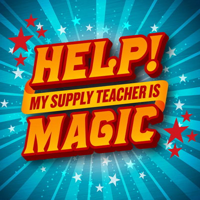 Help - My Supply Teacher is Magic