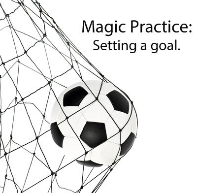 Magicians Practice Goals