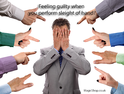 How to Stop Feeling Guilt When Doing Magic Tricks and Sleight of Hand