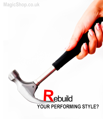 Real or Magic? - Rebuilding Your Performing Style
