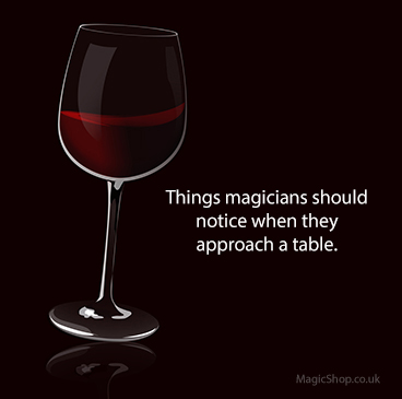 Table Magic - Things to Notice When Magicians Approach