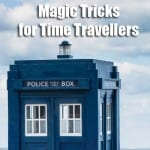 The Best Time Travel Magic Trick