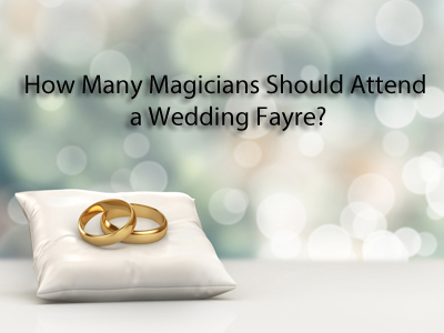 How many magicians at a wedding fayre?