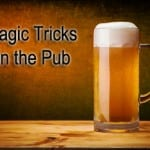 Best Bar Magic Tricks - 8 Easy Pub Tricks We Recommend