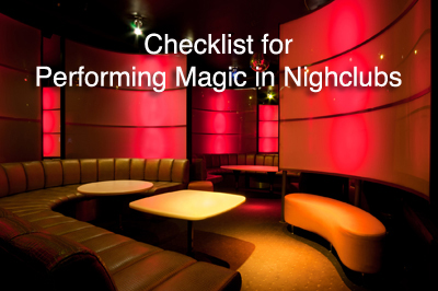 Magicians Performing in Nightclubs - Tips and Advice