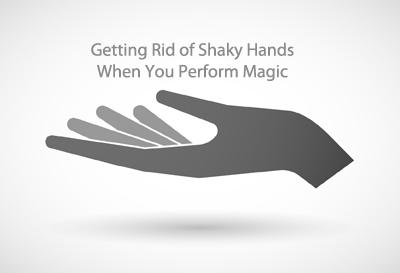 Magicians Shaky Hands