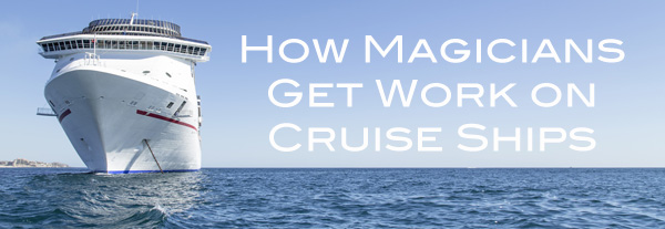 Magicians working on Cruise Ships