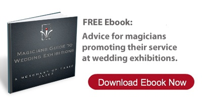 Wedding Exhibition Guide for Magicians