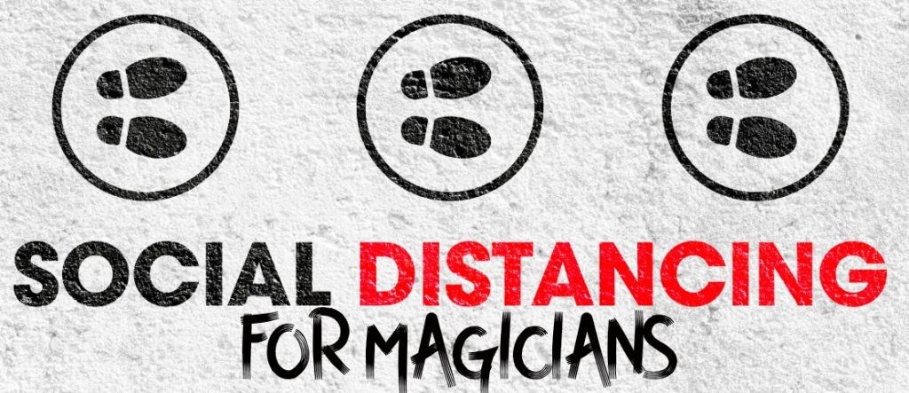 Social Distancing for Magicians